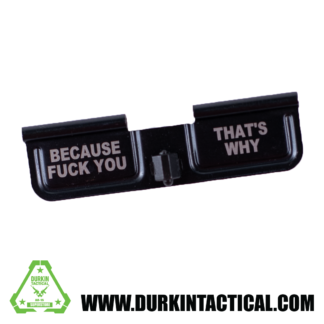 Laser Engraved Ejection Port Dust Cover - Because F You