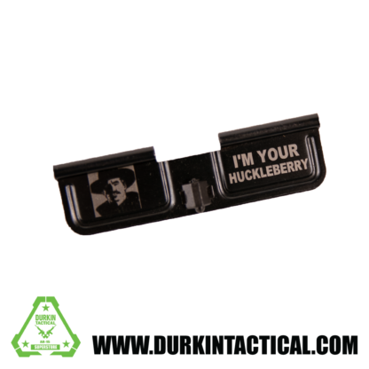 Laser Engraved Ejection Port Dust Cover - Doc I'm Your Huckleberry