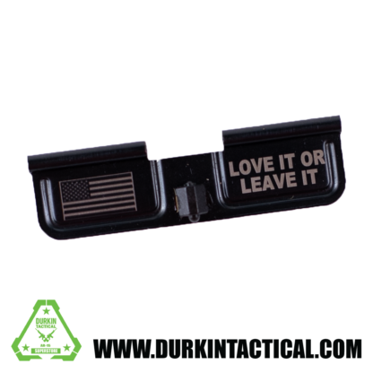 Laser Engraved Ejection Port Dust Cover - Love It Or Leave It