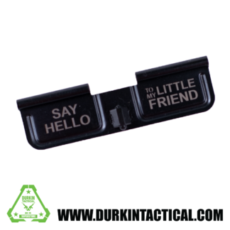 Laser Engraved Ejection Port Dust Cover - Say Hello to my Little Friend