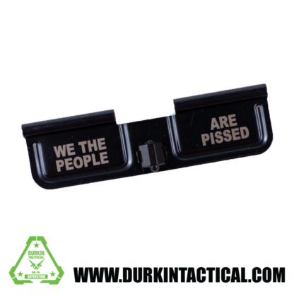 Laser Engraved Ejection Port Dust Cover - We The People Are Pissed