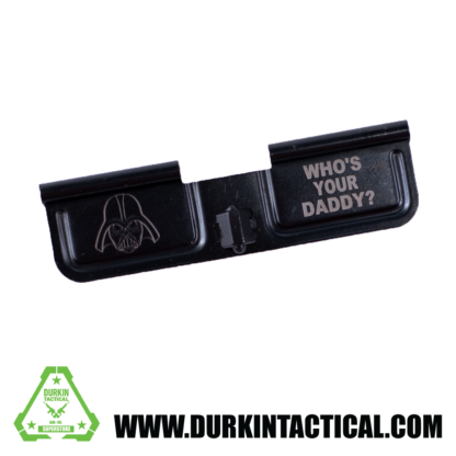 Laser Engraved Ejection Port Dust Cover - Who's Your Daddy
