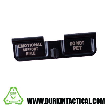 Laser Engraved Ejection Port Dust Cover | Emotional Support Rifle/Do Not Pet