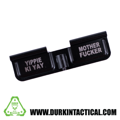 Laser Engraved Ejection Port Dust Cover   Yippie Ki Yay/Mother F'er